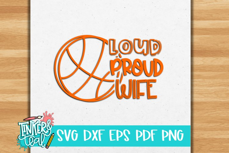 Loud Proud Wife Basketball SVG / Sports svg