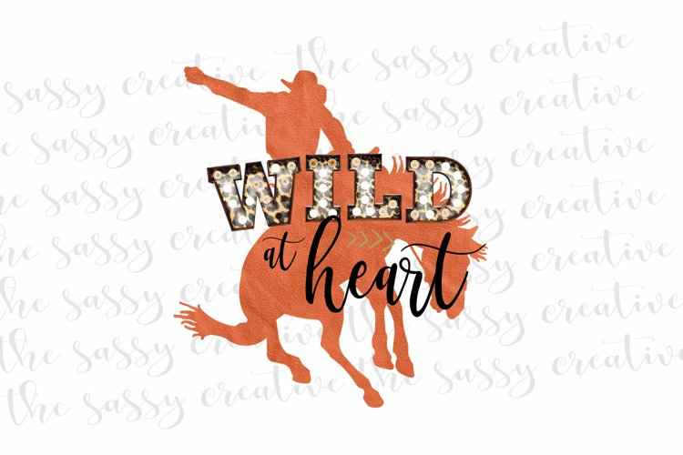 Wild at Heart Country Rodeo PNG File Sublimation Download