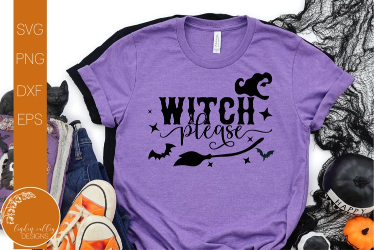 Witch Please SVG-Halloween Witch SVG