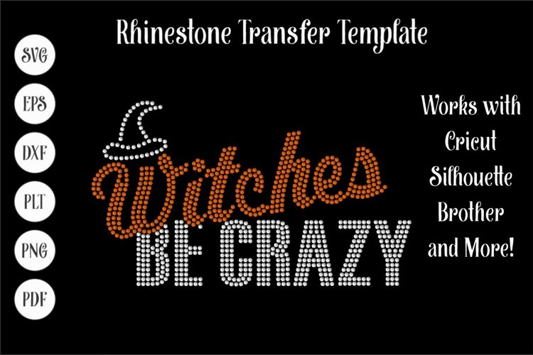 Witches be Crazy Halloween Rhinestone SVG Template