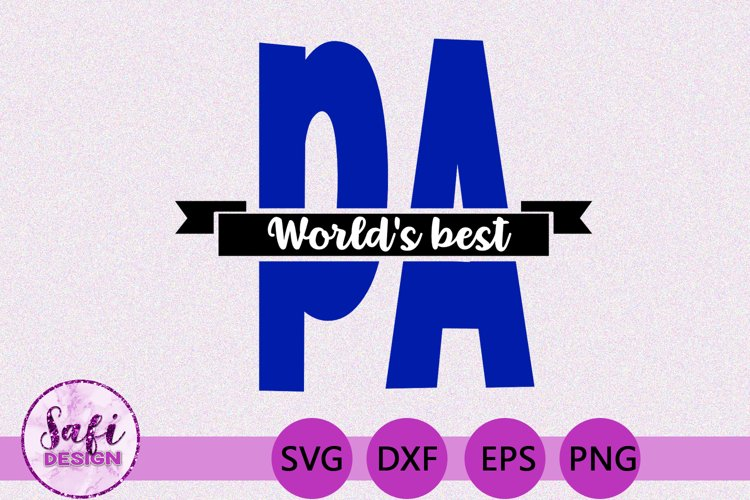 Worlds Best Pa SVG - Perfect for Gifts for Fathers