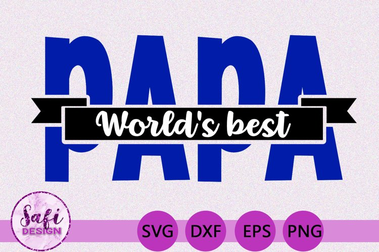 Worlds Best Papa SVG - Perfect for Gifts for Fathers